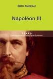 Eric Anceau - Napoléon III.