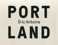 Eric Antoine - Port Land.