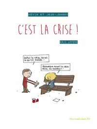 Eric Appéré - Kévin et Jean-Johnny - C'est la crise !.