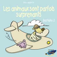 Eric Appéré - Les animaux sont parfois surprenants - Bestiare 2.