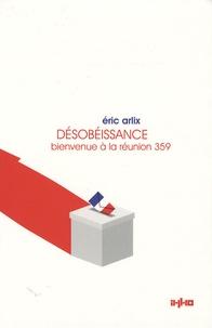 Eric Arlix - Désobéissance - Bienvenue à la réunion 359.