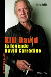 Eric Arlix - Kill David - La légende de David Carradin.