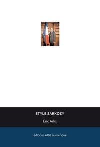 Eric Arlix - Style Sarkozy.