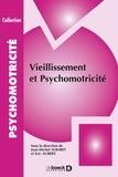 Eric Aubert et Jean-Michel Albaret - Vieillissement et psychomotricité.