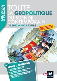 Eric Auburtin et Bruno Billmann - Toute la géopolitique du monde contemporain - De 1913 à nos jours.