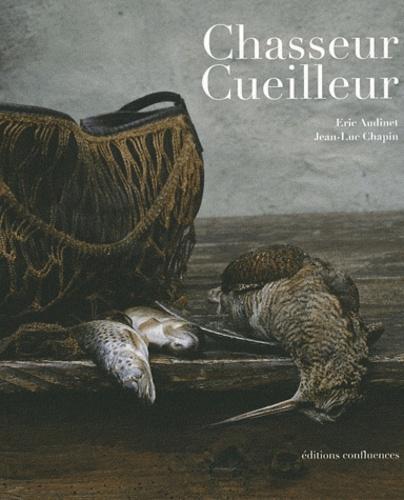 Eric Audinet et Jean-Luc Chapin - Chasseur Cueilleur.