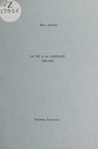 Eric Audinet - La vie à la campagne, 1983-1985.