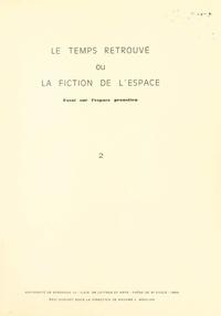 """Eric Audinet et L. Mouline - Le """"Temps retrouvé"""" ou la fiction de l'espace. Essai sur l'espace proustien (2)."""