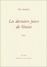 Eric Audinet - Les derniers jours de Venise.