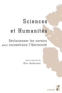 Eric Audureau - Sciences et Humanités - Décloisonner les savoirs pour reconstruire l'Université.