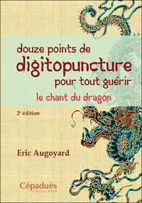 Rhonealpesinfo.fr Douze points de digitopuncture pour tout guérir - Le chant du dragon Image