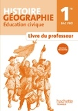 Eric Aujas et Florence Bocognani-Fayolle - Histoire Géographie Education civique 1e Bac Pro - Livre du professeur.