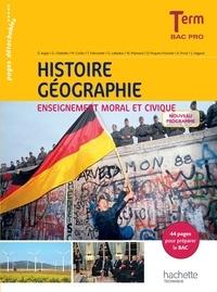 Eric Aujas et Gérard Chatelet - Histoire Géographie Enseignement moral et civique Tle Bac Pro - Livre de l'élève.