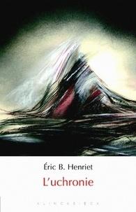 Eric-B Henriet - L'uchronie.