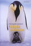 Eric Baccega - L'incroyable aventure des bébés animaux.