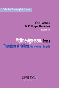 Eric Baccino et Philippe Bessoles - Victime-Agresseur. Tome 3.