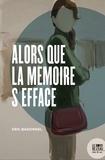 Eric Badonnel - Alors que la mémoire s'efface.