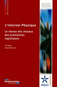 Eric Ballot et Benoit Montreuil - L'Internet physique - Le réseau des réseaux des prestations logistiques.