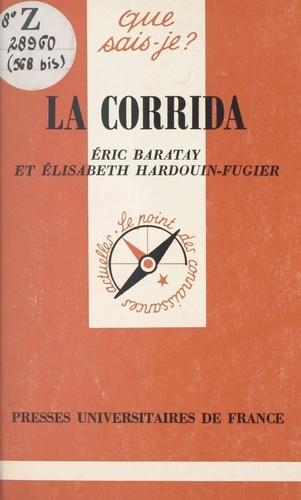 Eric Baratay et Elisabeth Hardouin-Fugier - La corrida.