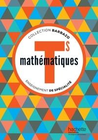 Eric Barbazo et Christophe Barnet - Mathématiques Tle S Enseignement de spécialité - Livre de l'élève.