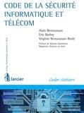Eric Barbry et Alain Bensoussan - Code de la sécurité informatique et télécom.