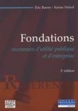 Eric Baron et Xavier Delsol - Fondations - Reconnues d'utilité publique et d'entreprise.