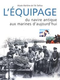 Eric Barré et  Collectif - L'équipage, du navire antique aux marines d'aujourd'hui. - Actes du colloque organisé sur l'île Tatihou du 13 au 15 mai 1999.