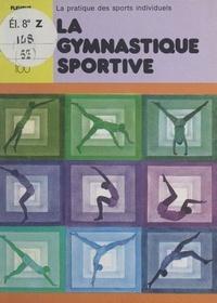 Eric Battista et Maurice Portes - La gymnastique sportive.