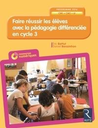 Eric Battut et Daniel Bensimhon - Faire réussir les élèves avec la pédagogie différenciée en cycle 3.