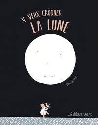 Eric Battut - Je veux croquer la lune.
