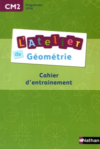 Eric Battut et Daniel Bensimhon - L'Atelier de géométrie CM2 - Cahier d'entrainement.