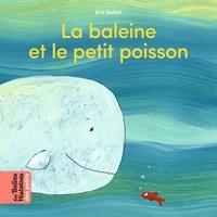 Eric Battut - La baleine et le petit poisson.