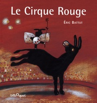 Eric Battut - Le Cirque Rouge.