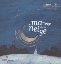 Eric Battut et Yves Prual - Le manège de la neige - 25 Chansons autour de Noël. 1 CD audio