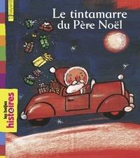 Eric Battut et Claire Clément - Le tintamarre du Père Noël.