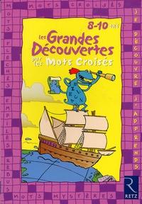 Eric Battut et Daniel Bensimhon - Les grandes découvertes par les mots croisés - 8-10 ans.
