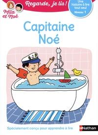 Eric Battut et Nathalie Desforges - Mila et Noé  : Capitaine Noé - Niveau 1.