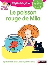 Eric Battut et Nathalie Desforges - Mila et Noé  : Le poisson rouge de Mila - Niveau 3.