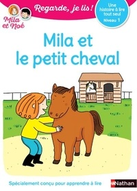 Eric Battut - Mila et Noé  : Mila et le petit cheval - Niveau 1.