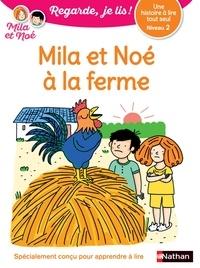 Eric Battut - Mila et Noé  : Mila et Noé à la ferme - Niveau 2.