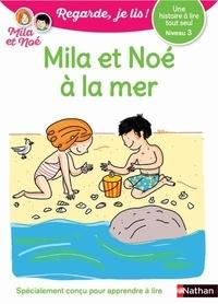 Eric Battut et Nathalie Desforges - Mila et Noé  : Mila et Noé à la mer.