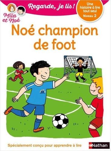 Mila et Noé  Noé champion de foot