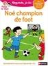 Eric Battut et Nathalie Desforges - Mila et Noé  : Noé champion de foot.
