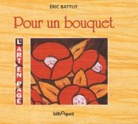 Eric Battut - Pour un bouquet.
