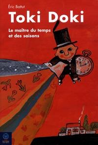 Eric Battut - Toki doki - Le maître du temps et des saisons.