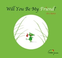 Eric Battut - Will you be my friend ?.