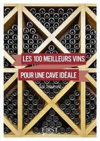 100 meilleurs vins pour une cave idéale - Eric Beaumard |