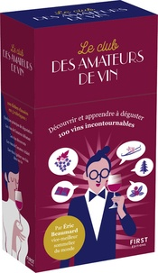 Eric Beaumard - Le club des amateurs de vin - Découvrir et apprendre à déguster - 100 vins incontournables.