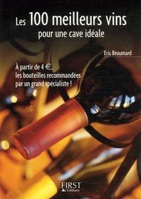Eric Beaumard - Les 100 meilleurs vins pour une cave idéale.