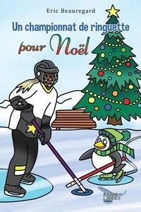 Eric Beauregard - Un championnat de ringuette pour Noël.